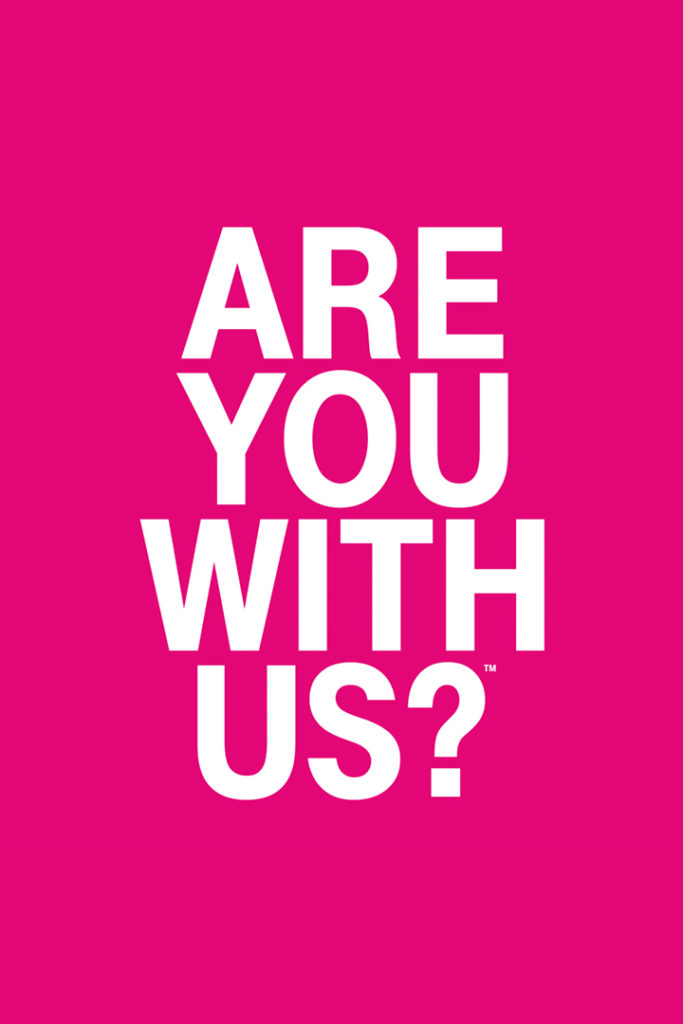 T-Mobile - Are You With Us?
